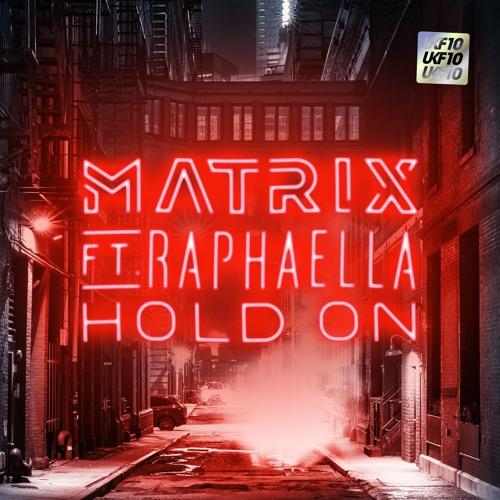 Matrix - Hold On (ft. Raphaella)