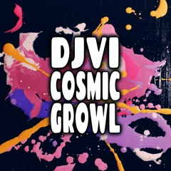 DJVI - Cosmic Growl [Free Download in Description]