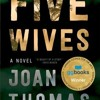 Turning Pages: Joan Thomas on Five Wives