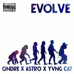 Evolve (ONdre X Astro X Yvng Cat) Prod. By HomageBeats