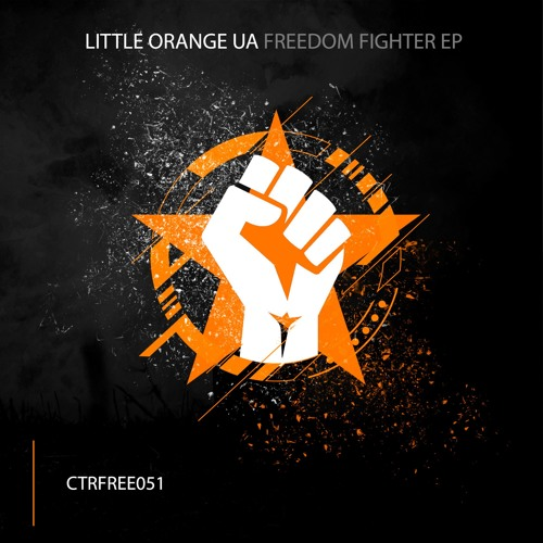 Little Orange UA - Freedom Fighter EP [CTRFREE051 30.11.2019]