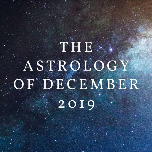 The Astrology Of December 2019