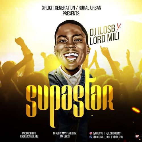 SUPASTAR  LORD MILI X DJ ILOSB