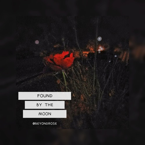 Found By The Moon, Demo