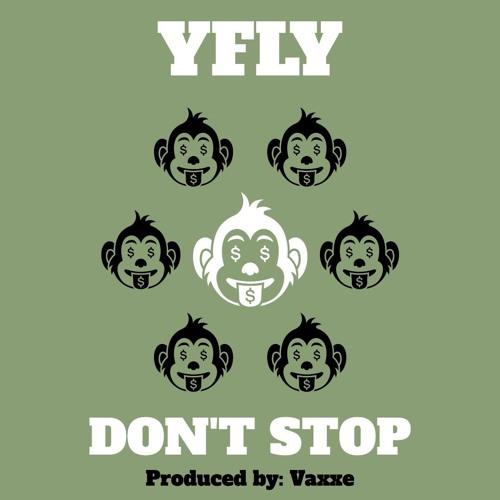 Don't Stop by YFLY (Prod. Vaxxe)