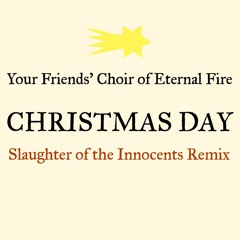 Christmas Day (Slaughter Of The Innocents Remix)