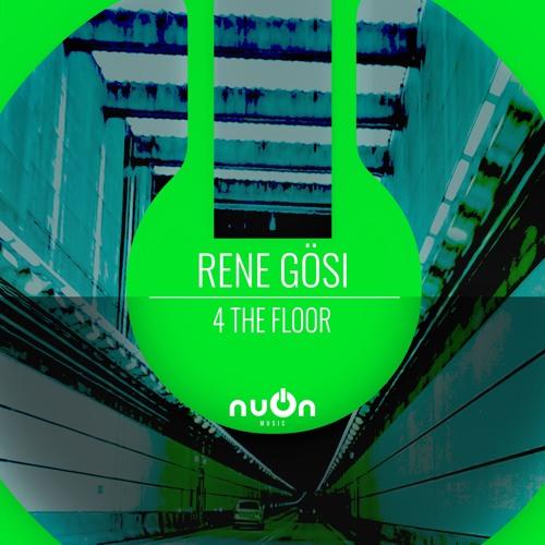 Rene Gösi - 4 The Floor (nuOn GREEN)