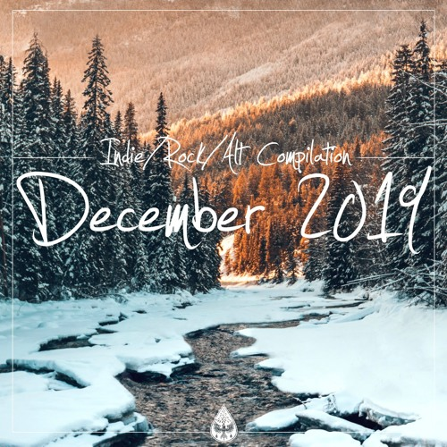 Indie/Rock/Alt - December 2019 (alexrainbirdMusic)