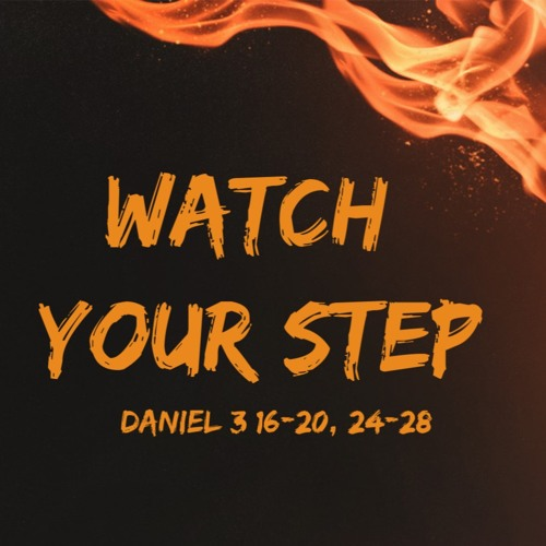 """11-25-2019 """"Watch Your Step"""" Rev. Dr. Clay Thomas"""