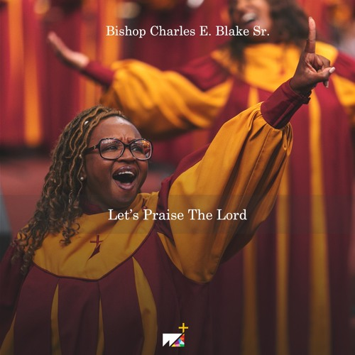 Bishop Charles E. Blake Sr. | Let's Praise The Lord