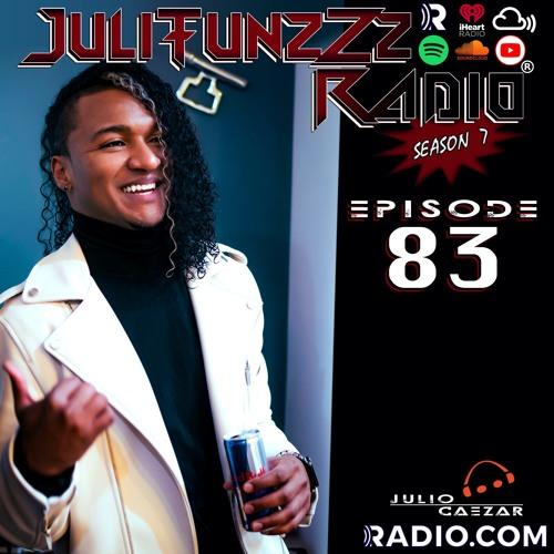 JuliTunzZz Radio Episode 83