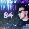 Download Young Tye Presents - HD Takeover Radio 84 Mp3