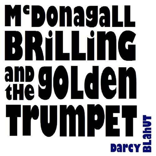 McDonagall Brilling & the Golden Trumpet