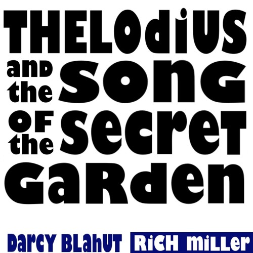 Thelodius & the Song of the Secret Garden