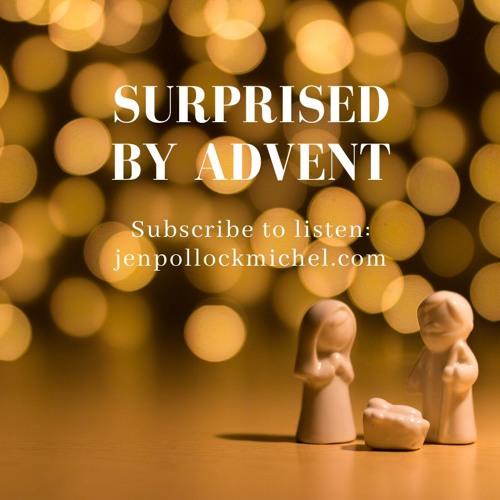 Surprised By Advent — Week 1