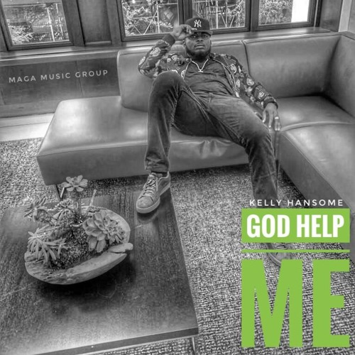 God Help Me - Kelly Hansome
