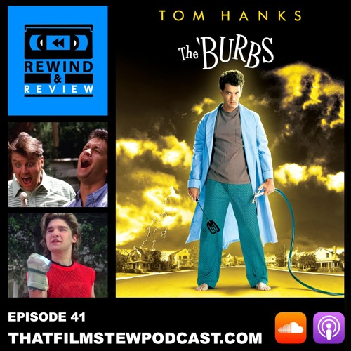 Rewind & Review Ep 41 - The 'Burbs (1989)