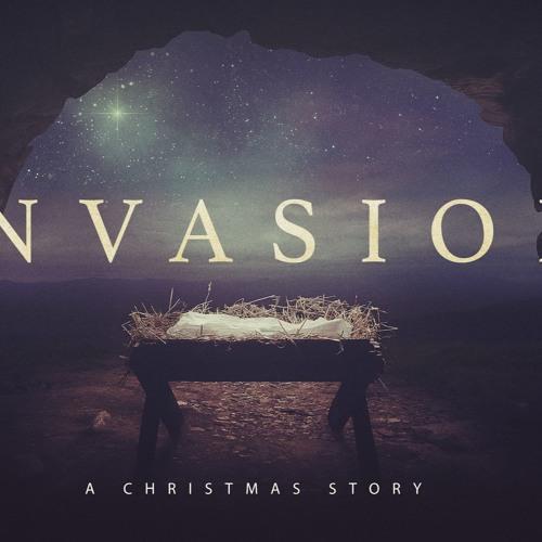 Invasion - Immanuel - December 1, 2019