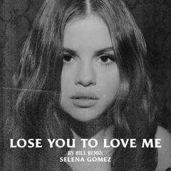 LOSE YOU TO LOVE ME (RY HILL REMIX)