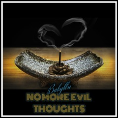 No More Evil Thoughts ( Dessert )