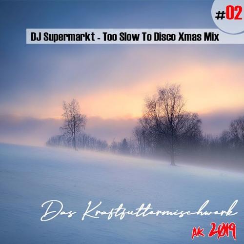2019 #02: DJ Supermarkt - Too Slow To Disco Xmas Mix