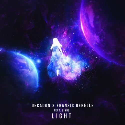 Decadon & Fransis Derelle - Light (ft. LINDZ)