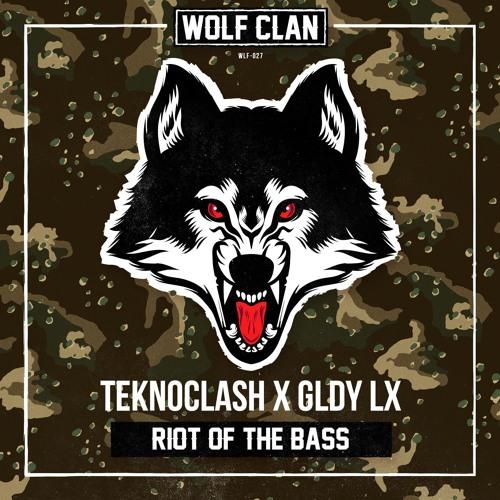 Teknoclash & GLDY LX - Riot Of The Bass (WLFCLN)