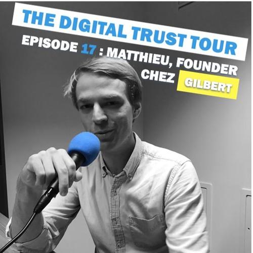 """# 17 - Matthieu, CEO chez Gilbert """"Faire du déménagement et du stockage une expérience plaisante"""""""