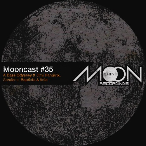 Mooncast #35 - A Bass Odyssey ft Jimi Handtrix, Saralène, Baptiste & Vale