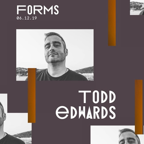 Todd Edwards Forms Promo Mix