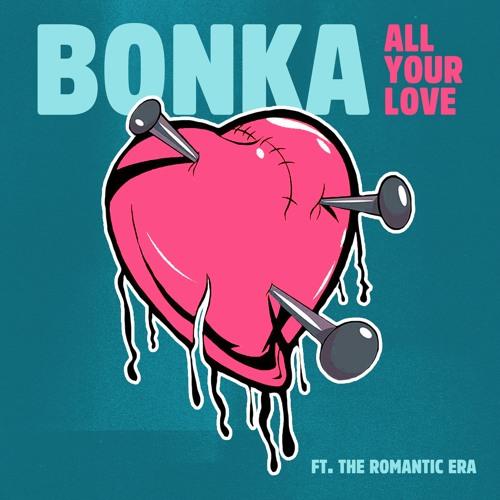 "Bonka ""All Your Love"" [ALL MIXES]"