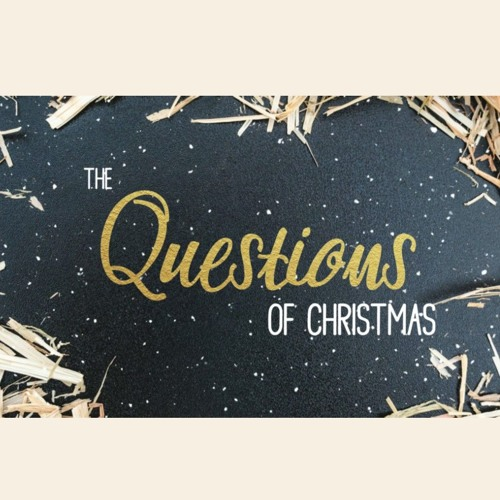 The Questions of Christmas: Zechariah