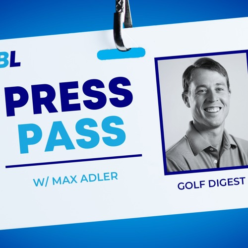 Press Pass Podcast: Max Adler From Golf Digest
