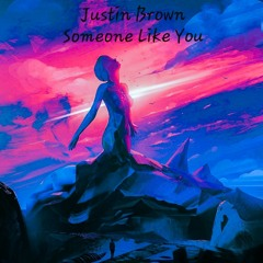 Justin Brown - Someone Like You