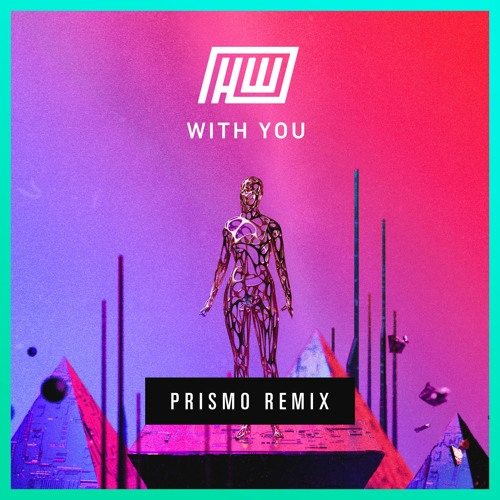 Haywyre - With You (Prismo Remix)