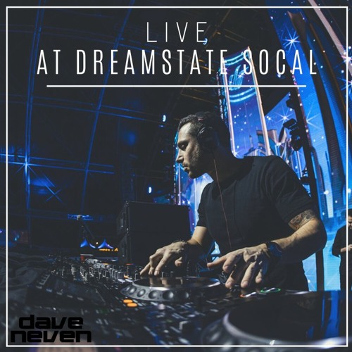 Dave Neven - Dreamstate SoCal 2019