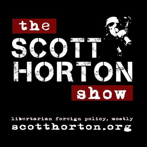 The Scott Horton Show - Jeb Sprague on the Latest Latin American Deep State Coup