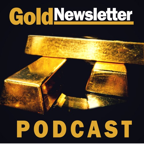Gold Newsletter Podcast - Make the Fed Have One Job Again