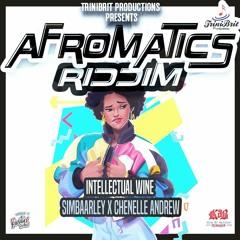 Intellectual Wine (Afromatics Riddim) -  Simbaarley x Chenelle Andrew