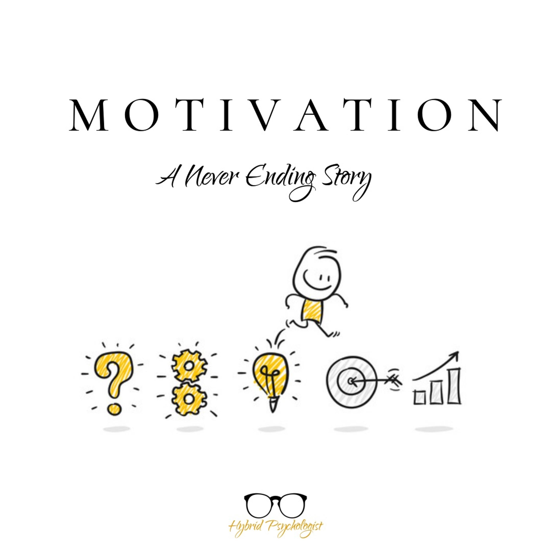 #3 Motivation   A Never Ending Story