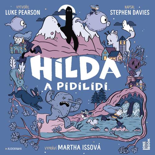 Hilda a pidilidi - Luke Pearson a Stephen Davies / cte Martha Issova