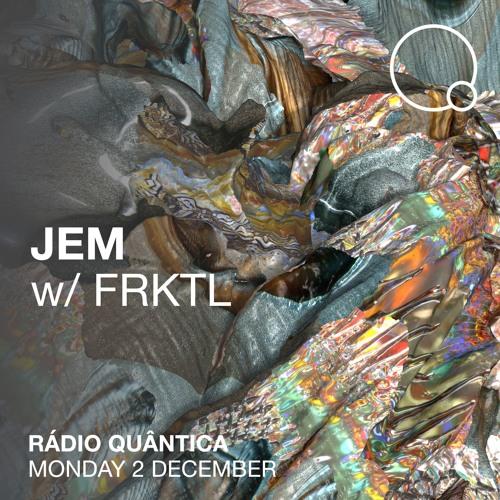 JEM - December 19 (FRKTL Guest Mix)