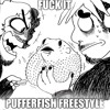 Download PUFFERFISH FREESTYLE Mp3