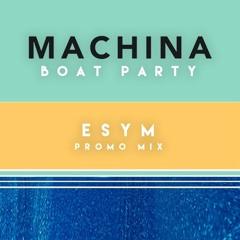 Machina Presents: NYE 2019 Boat Party - ESYM Promo Mix