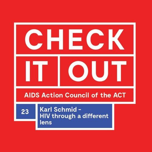 Karl Schmid - HIV Through a Different Lens