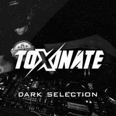 TOXINATE - 'DARK SELECTION' MIX (TRACKLIST UNLOCKED!)