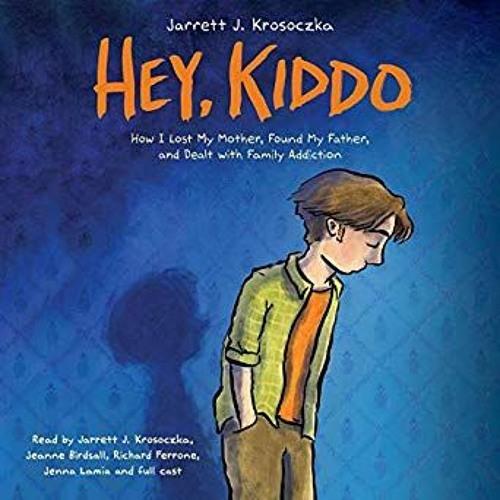 HEY KIDDO:  The Audio Book