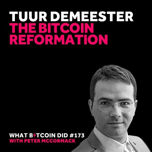 Tuur Demeester on The Bitcoin Reformation