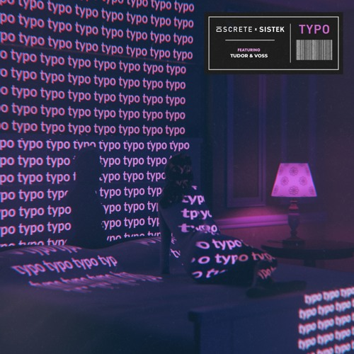 Discrete, Sistek - Typo (ft. Tudor, Voss)