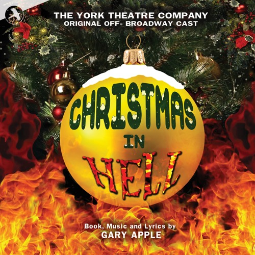 Everyday Is Christmas In Hell [from] CHRISTMAS IN HELL Original Off Broadway Cast